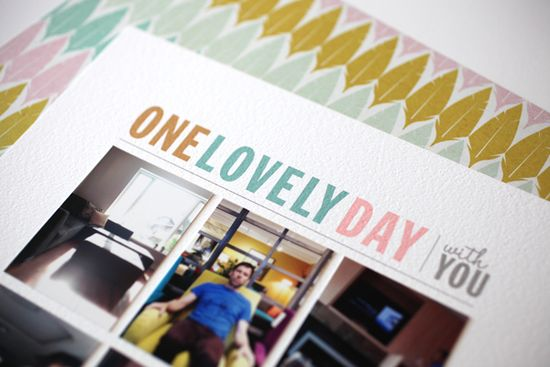 Hybrid Scrapbook Page: One Lovely Day with You