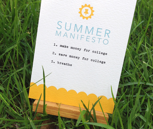 What are your summer plans? (me? saving money for college and giving you this free card!)