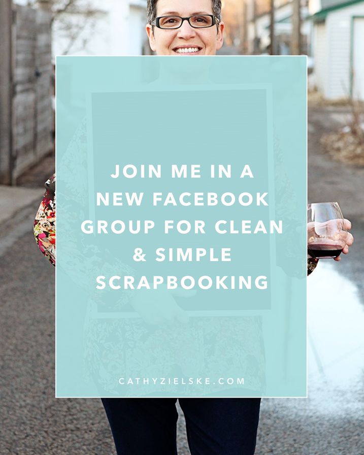 I've created a new Facebook Group for fans of clean and simple scrapbooking style! Want to join in and get to know your fellow fans of the more is less approach to memory keeping? If the answer is 'yes', click through to read more.