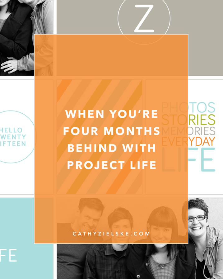 When you're 4 months behind with Project Life, what do you do? First, don't freak out.