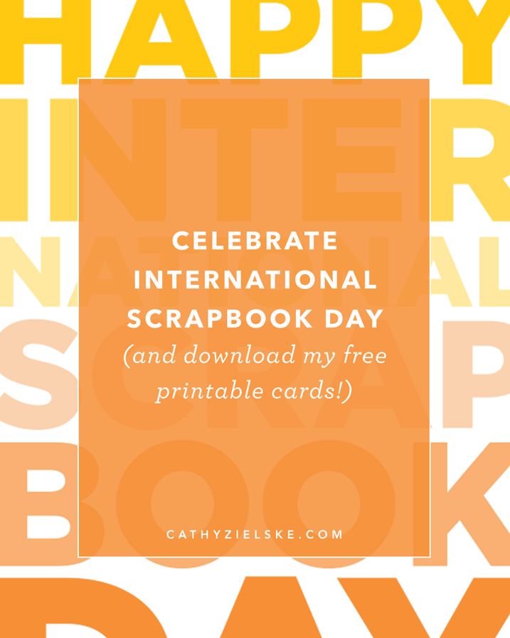 To celebrate International Scrapbook Day, download my free printable card files. Digital files included. Click through to learn more!