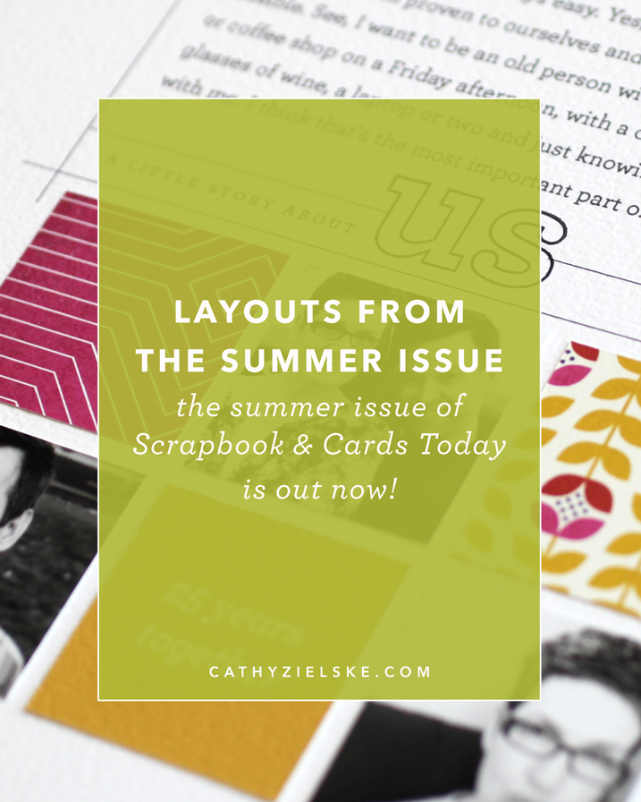 Check out my pages from the summer issue of Scrapbook & Cards Today!
