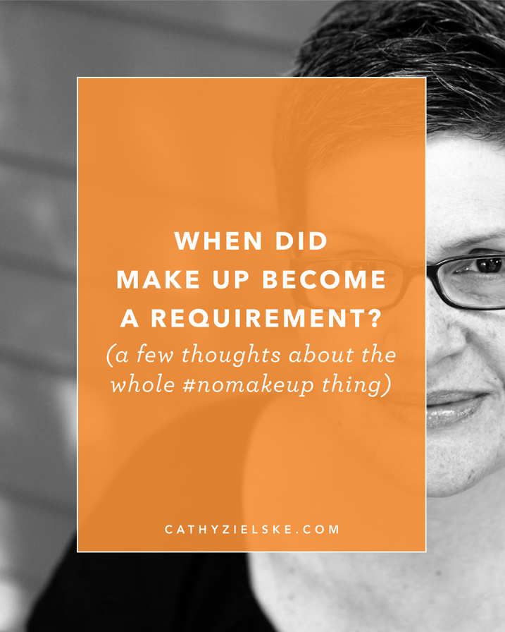 When did make up become a requirement? For me, it started back in 7th grade. Now that I'm 50, I think it's time to seriously kick this crap to the curb. Click through for my wholly NOT revolutionary thoughts on this topic.