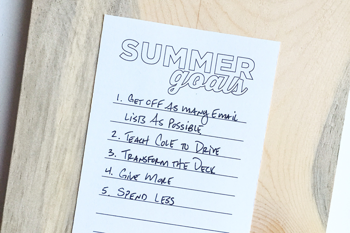 A few goals I have for the summer.