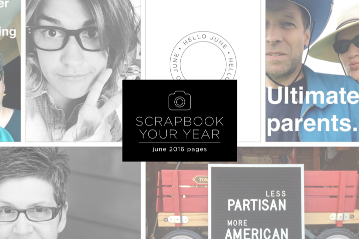 Scrapbook Your Year—June 2016