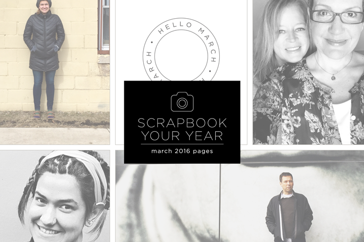 Scrapbook Your Year—March 2016