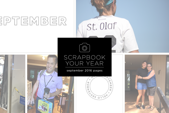 Scrapbook Your Year—September 2016 Pages