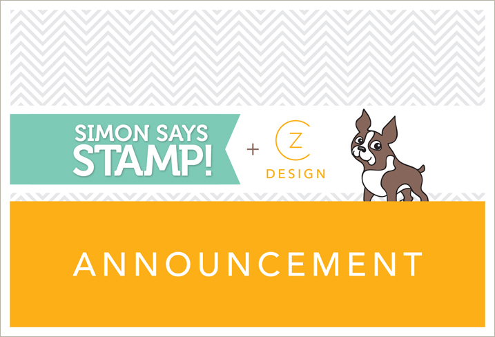 Announcement: CZ Design and Simon Says Stamp are joining forces!