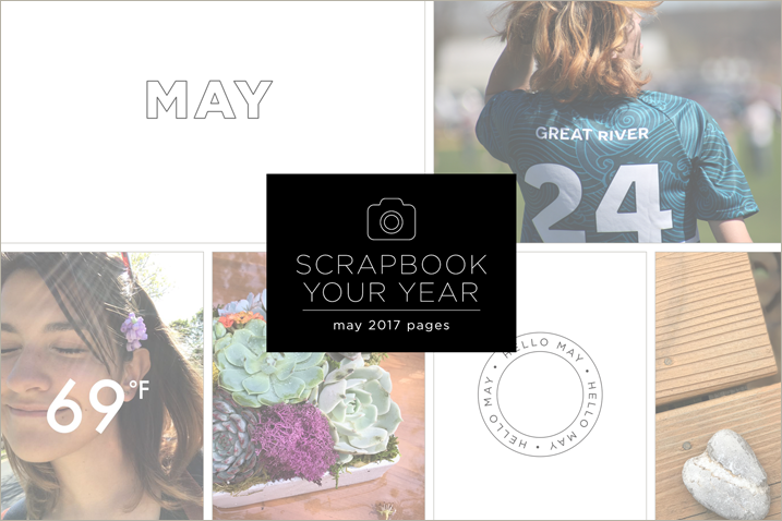 Scrapbook Your Year, May 2017 Pages