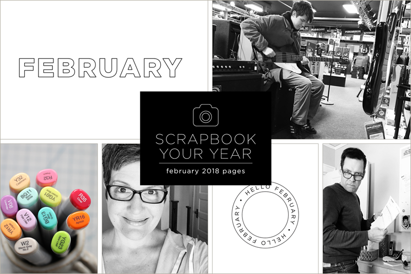 Scrapbook Your Year, Pages for February 2018