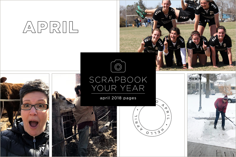 Scrapbook Your Year, pages for April 2018