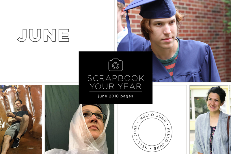 Scrapbook Your Year, Pages for June 2018