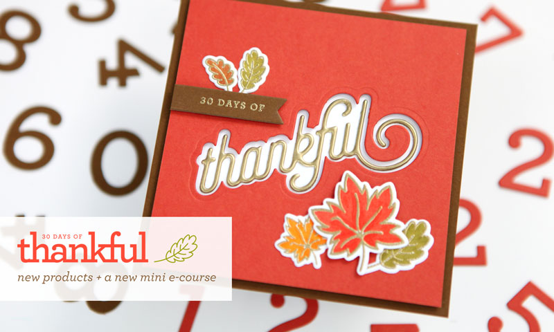 Announcing my 30 Days of Thankful Mini Workshop for 2018 + new product releases