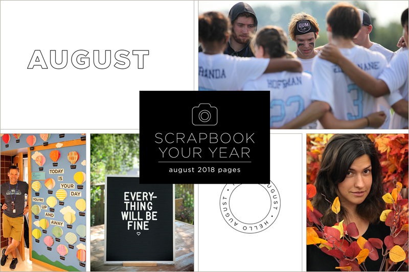 Scrapbook Your Year Pages for August 2018 (plus save 30% on the e-course!)